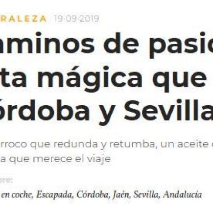 Caminos de Pasión en Revista Conde Nast Traveler: así es la ruta mágica que une Jaén, Córdoba y Sevilla